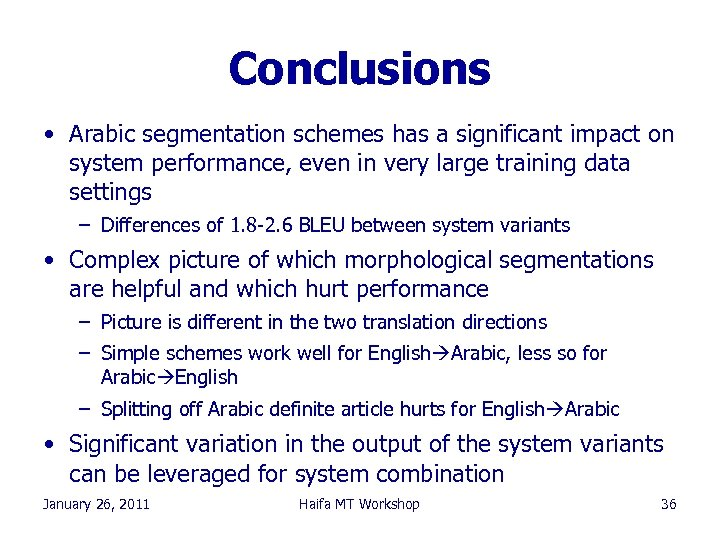 Conclusions • Arabic segmentation schemes has a significant impact on system performance, even in