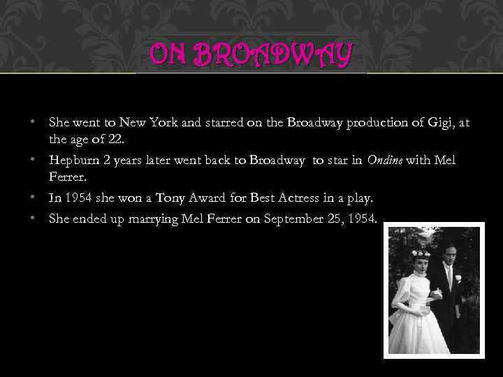 ON BROADWAY • She went to New York and starred on the Broadway production