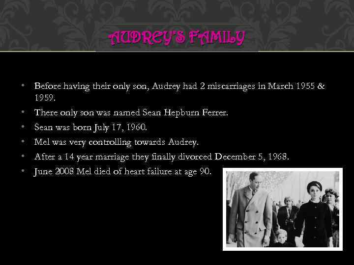 AUDREY'S FAMILY • Before having their only son, Audrey had 2 miscarriages in March