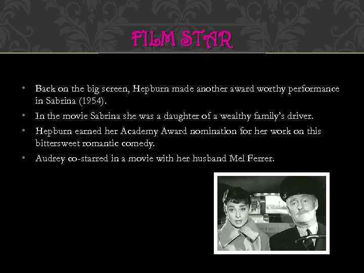 FILM STAR • Back on the big screen, Hepburn made another award worthy performance