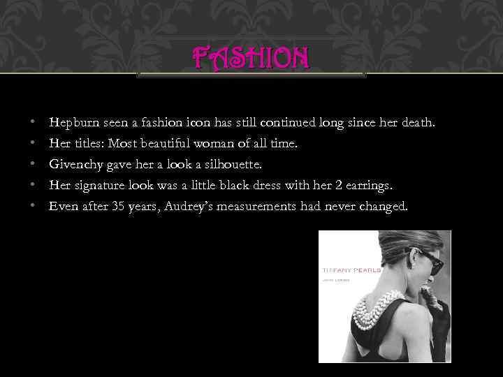 FASHION • • • Hepburn seen a fashion icon has still continued long since
