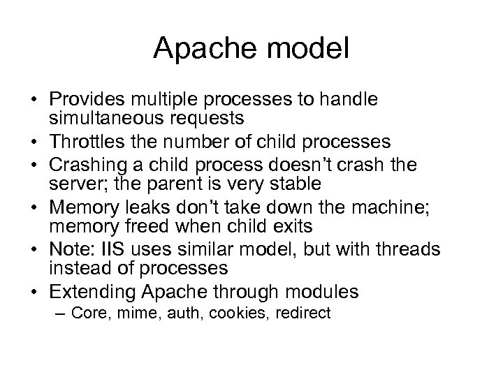 Apache model • Provides multiple processes to handle simultaneous requests • Throttles the number