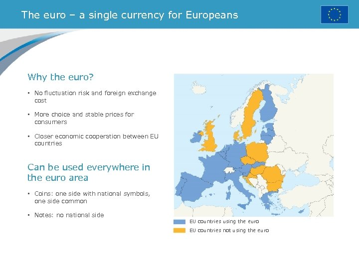 The euro – a single currency for Europeans Why the euro? • No fluctuation