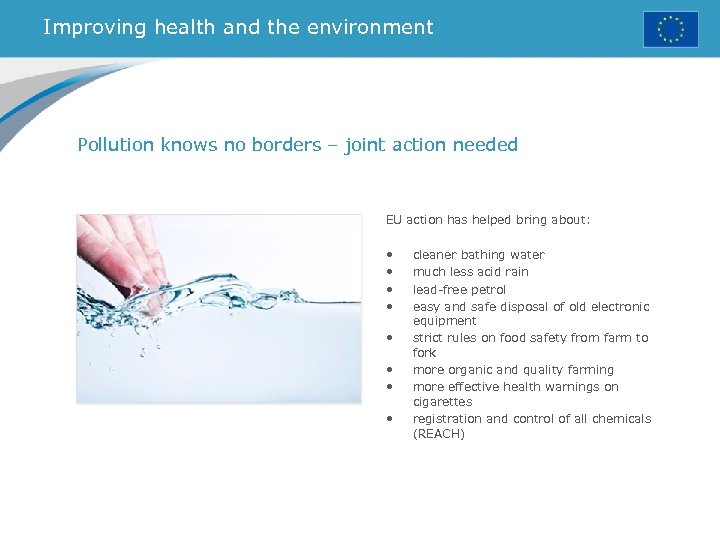 Improving health and the environment Pollution knows no borders – joint action needed EU
