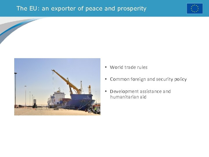 The EU: an exporter of peace and prosperity • World trade rules • Common
