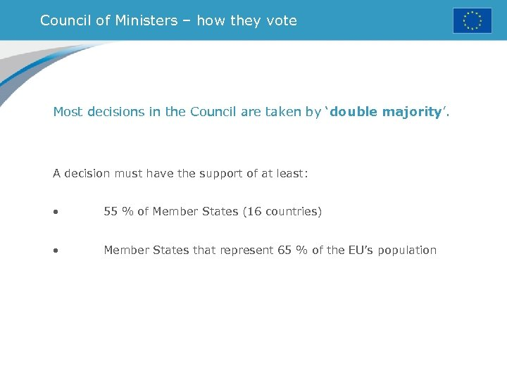 Council of Ministers – how they vote Most decisions in the Council are taken
