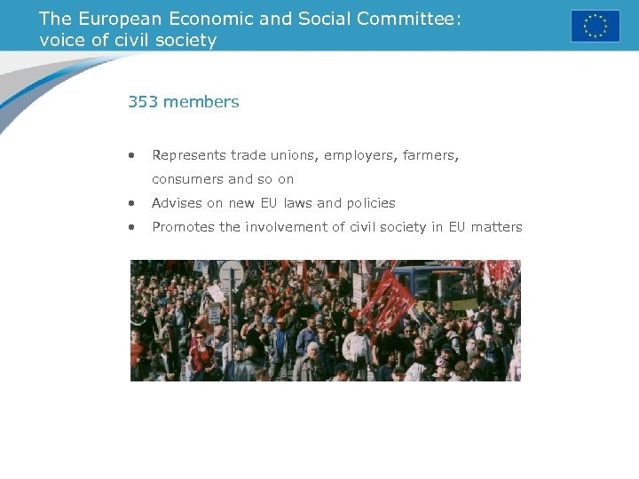 The European Economic and Social Committee: voice of civil society 353 members • Represents