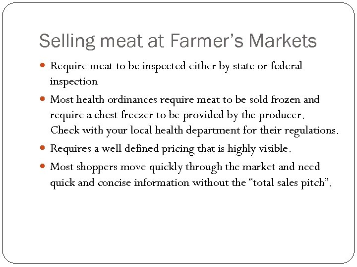 Selling meat at Farmer's Markets Require meat to be inspected either by state or