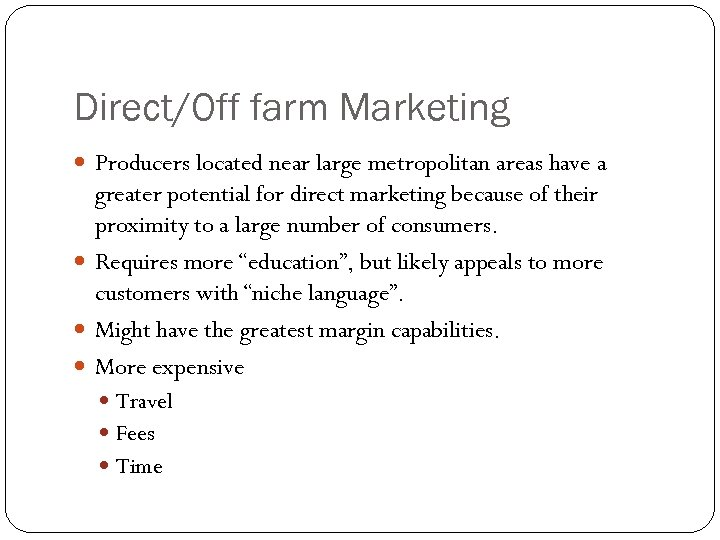 Direct/Off farm Marketing Producers located near large metropolitan areas have a greater potential for