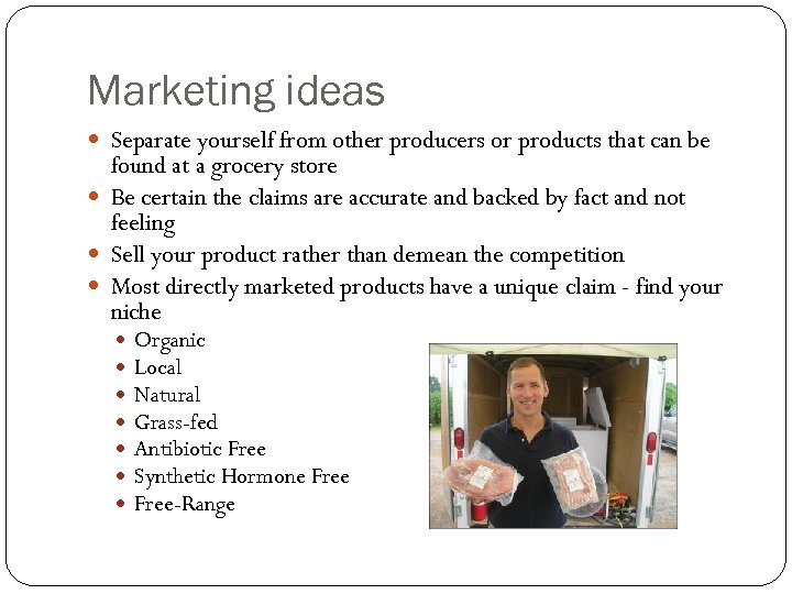 Marketing ideas Separate yourself from other producers or products that can be found at