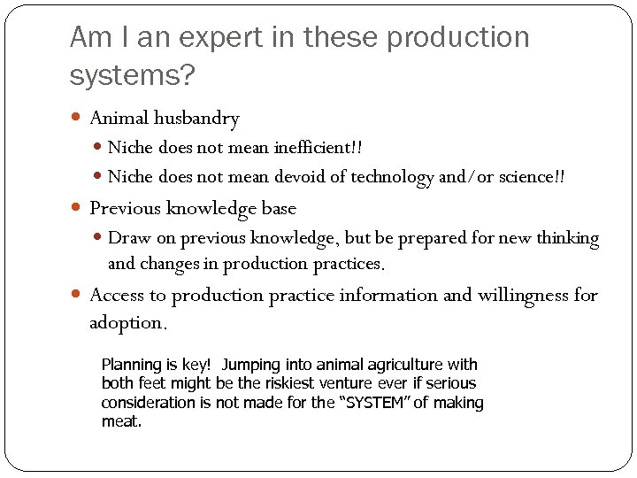 Am I an expert in these production systems? Animal husbandry Niche does not mean