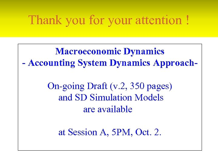 Thank you for your attention ! Macroeconomic Dynamics - Accounting System Dynamics Approach. On-going