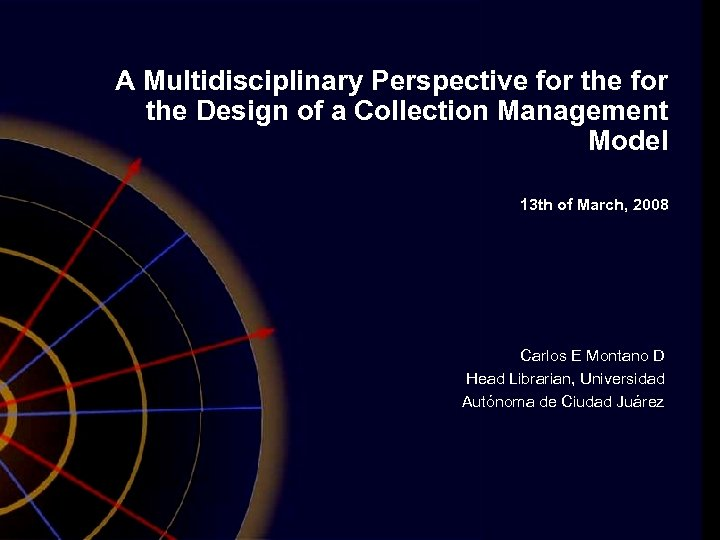 A Multidisciplinary Perspective for the Design of a Collection Management Model 13 th of