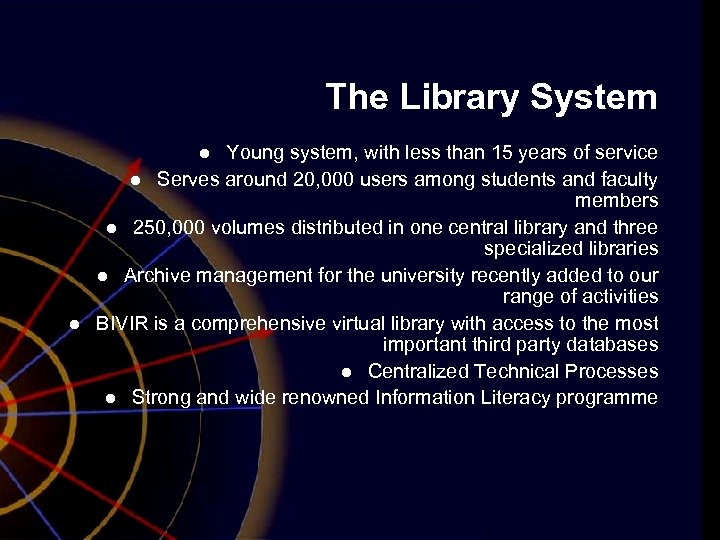 The Library System Young system, with less than 15 years of service l Serves