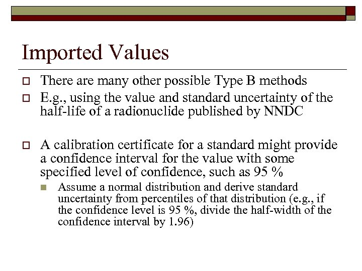 Imported Values o o o There are many other possible Type B methods E.