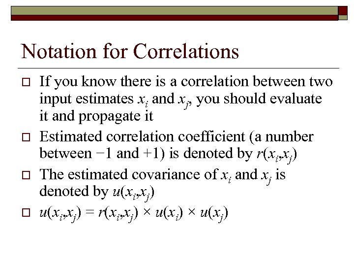 Notation for Correlations o o If you know there is a correlation between two