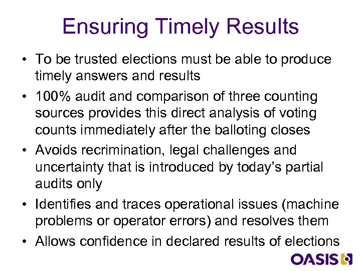 Ensuring Timely Results • To be trusted elections must be able to produce timely