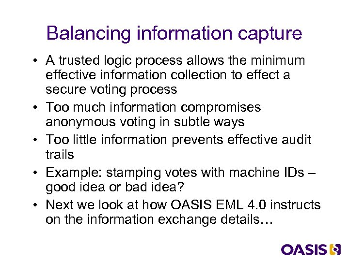 Balancing information capture • A trusted logic process allows the minimum effective information collection