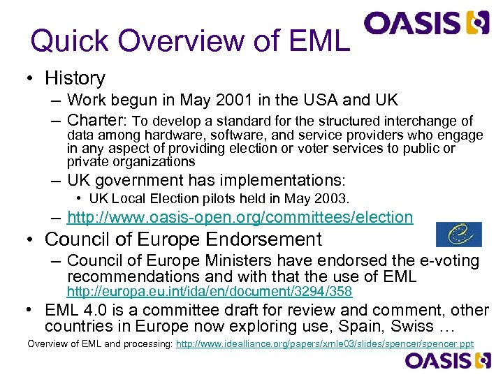 Quick Overview of EML • History – Work begun in May 2001 in the