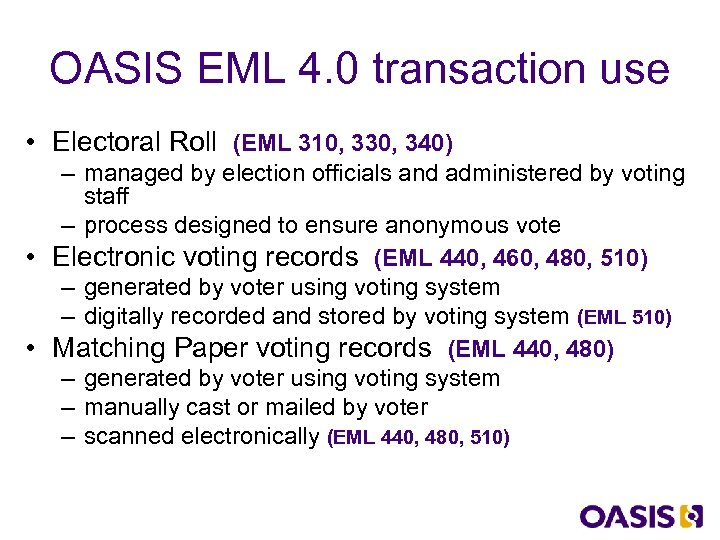 OASIS EML 4. 0 transaction use • Electoral Roll (EML 310, 330, 340) –
