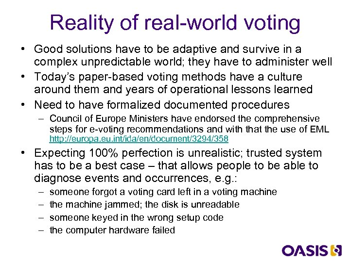 Reality of real-world voting • Good solutions have to be adaptive and survive in