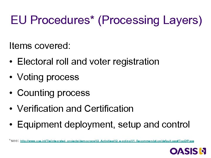EU Procedures* (Processing Layers) Items covered: • Electoral roll and voter registration • Voting