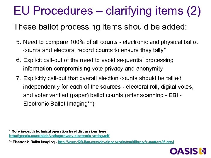 EU Procedures – clarifying items (2) These ballot processing items should be added: 5.