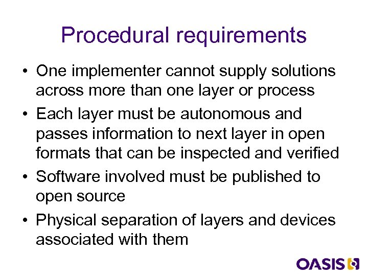 Procedural requirements • One implementer cannot supply solutions across more than one layer or