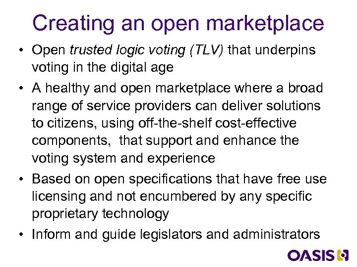 Creating an open marketplace • Open trusted logic voting (TLV) that underpins voting in