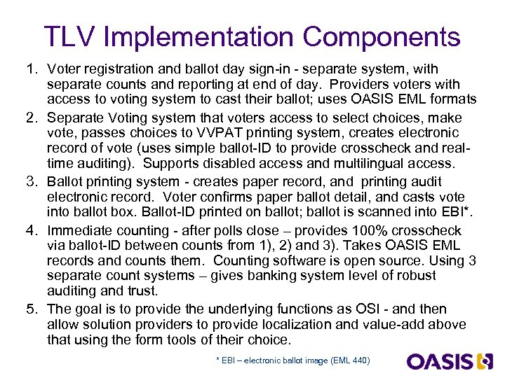 TLV Implementation Components 1. Voter registration and ballot day sign-in - separate system, with