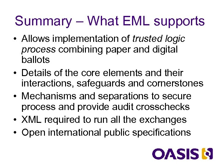 Summary – What EML supports • Allows implementation of trusted logic process combining paper