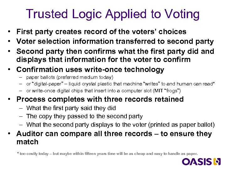 Trusted Logic Applied to Voting • First party creates record of the voters' choices