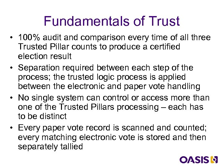 Fundamentals of Trust • 100% audit and comparison every time of all three Trusted