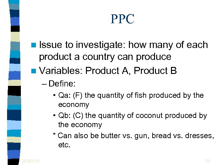 PPC n Issue to investigate: how many of each product a country can produce