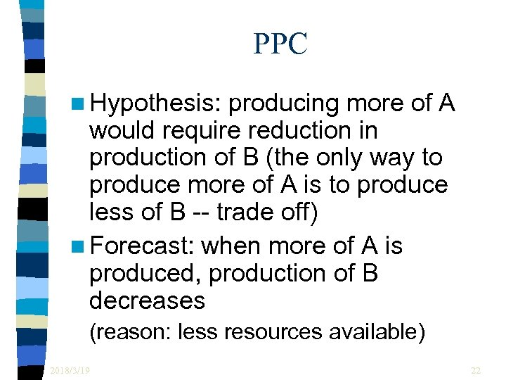 PPC n Hypothesis: producing more of A would require reduction in production of B