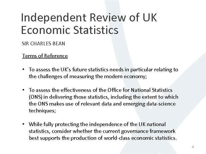 Independent Review of UK Economic Statistics SIR CHARLES BEAN Terms of Reference • To