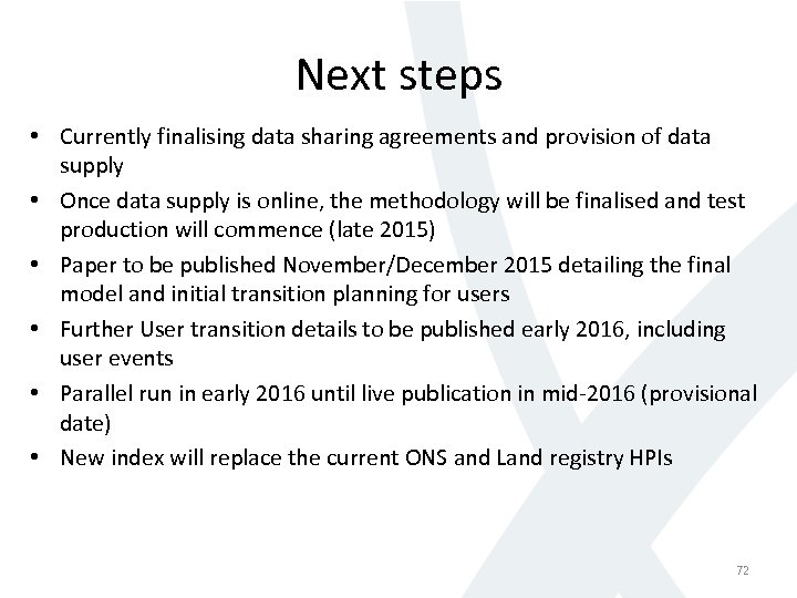 Next steps • Currently finalising data sharing agreements and provision of data supply •