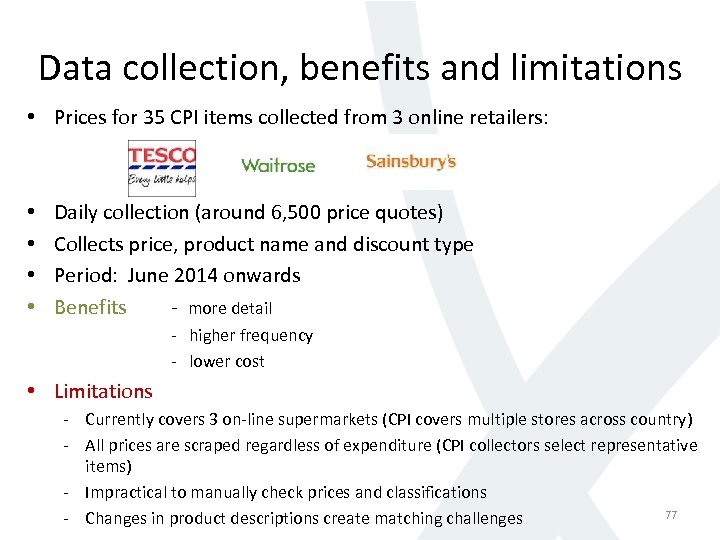 Data collection, benefits and limitations • Prices for 35 CPI items collected from 3