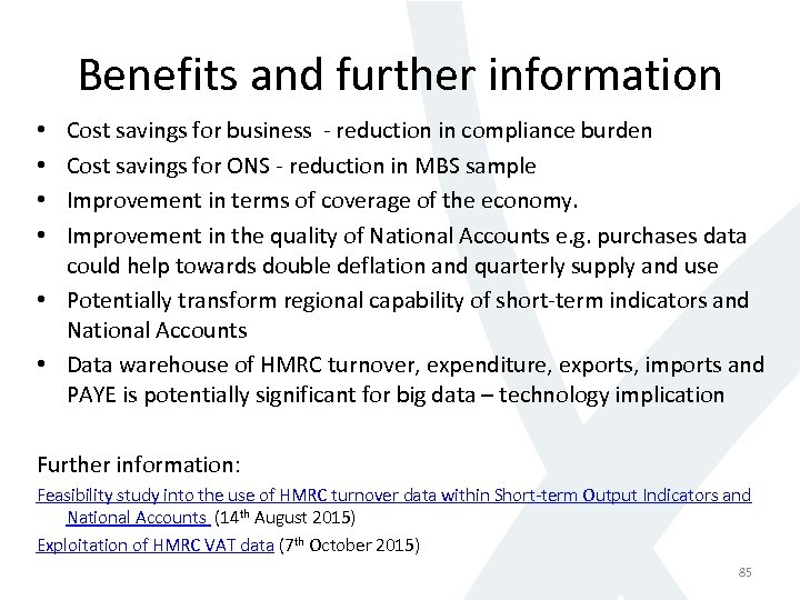 Benefits and further information Cost savings for business - reduction in compliance burden Cost