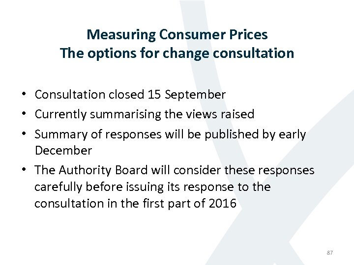 Measuring Consumer Prices The options for change consultation • Consultation closed 15 September •