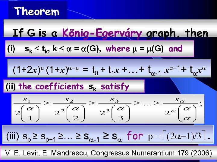 Theorem If G is a König-Egerváry graph, then (i) sk tk, k = (G),