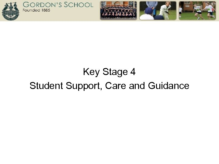 Key Stage 4 Student Support, Care and Guidance