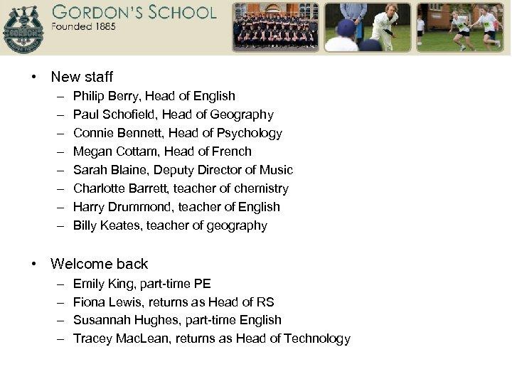 • New staff – – – – Philip Berry, Head of English Paul