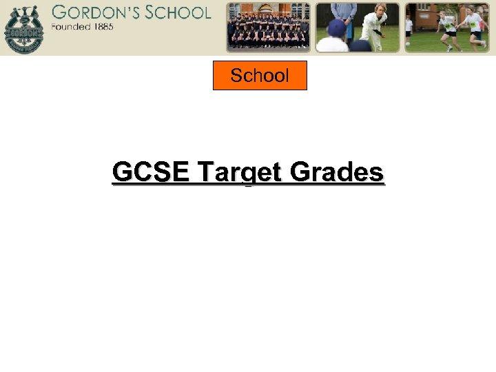 School GCSE Target Grades