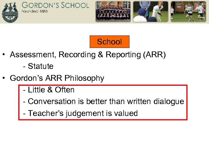 School • Assessment, Recording & Reporting (ARR) - Statute • Gordon's ARR Philosophy -