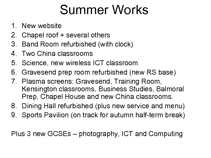 Summer Works 1. 2. 3. 4. 5. 6. 7. New website Chapel roof +