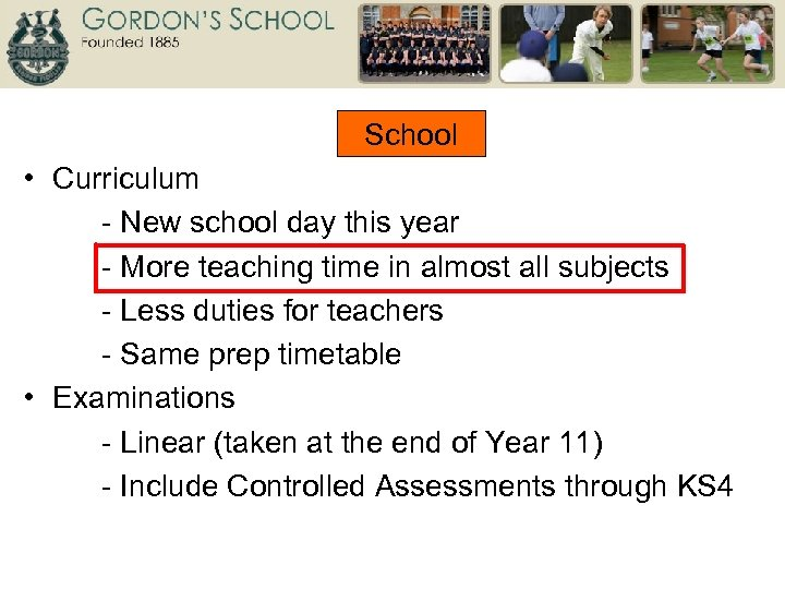 School • Curriculum - New school day this year - More teaching time in