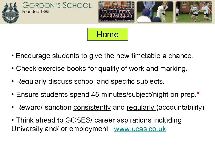 Home • Encourage students to give the new timetable a chance. • Check exercise