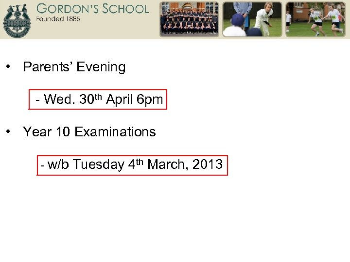 • Parents' Evening - Wed. 30 th April 6 pm • Year 10