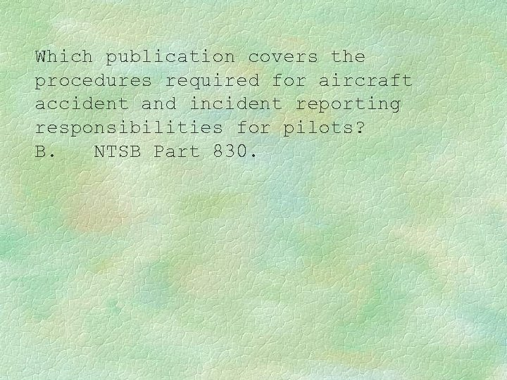 Which publication covers the procedures required for aircraft accident and incident reporting responsibilities for